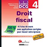 DCG 4 - Droit fiscal DCG 4 : 45 fiches de cours avec applications corriges pour russir votre preuve