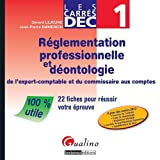 Rglementation professionnelle et dontologie de l'expert-comptable et du commissaire aux comptes : 22 fiches pour russir votre preuve