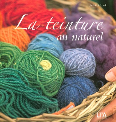 TEINTURE AU NATUREL par JACKIE CROOK, GERALDINE CHRISTY
