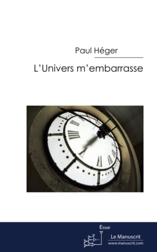 L'Univers m'embarasse