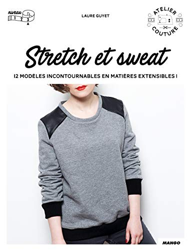 Stretch & sweat : Atelier couture