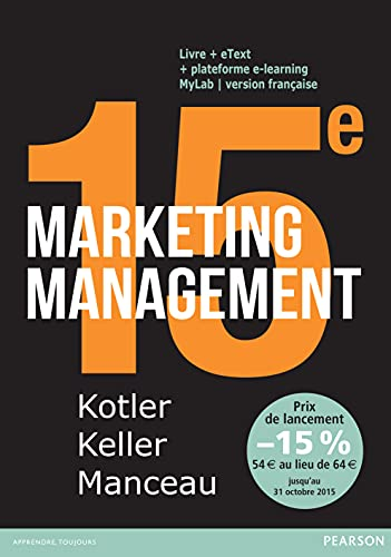 Marketing Management 15e édition : Livre + eText + MyLab : version française Licence étudiant 36 mois