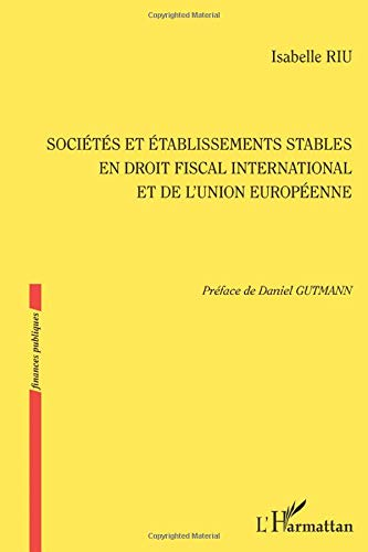 Societes et Etablissements Stables en Droit Fiscal International et de l'Union Europeenne