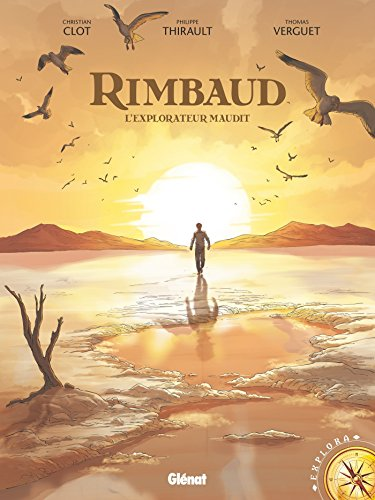 Rimbaud: L'Explorateur maudit par Philippe Thirault