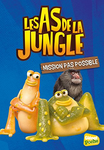 Les As de la jungle - Poche - Tome 08: Mission pas possible