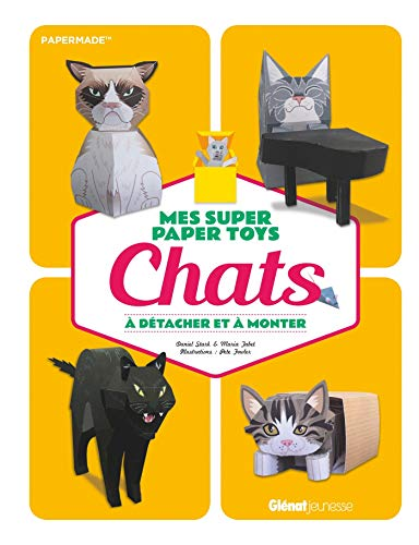 Mes super Paper Toys Chats: A détacher et à monter