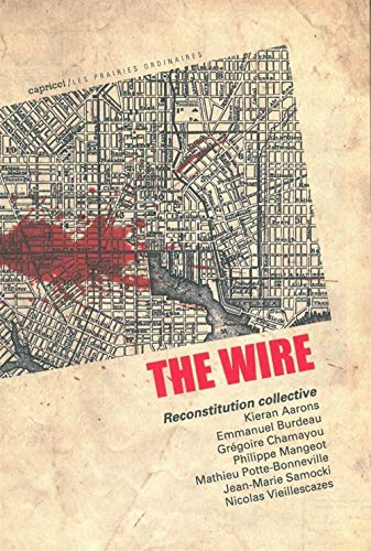 The Wire : Reconstitution collective par Collectif