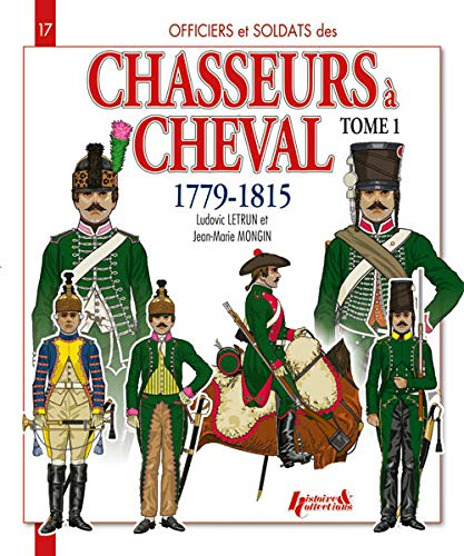 Chasseurs a Cheval 1779-1815 T1