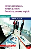 Mtiers comptables, mtiers d'avenir : formation, parcours, emploi - ECM 2013