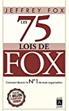 Jeffrey Fox (Auteur), Dominique Lizambard (Illustrations), Magali Guenette (Traduction)  - Les 75 lois de Fox