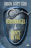 Orson Scott Card - Personnages et Point de vue