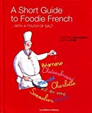 Couverture : A Short Guide to Foodie French : With a Touch of Salt