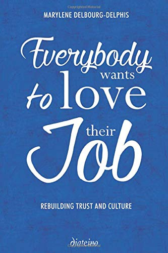 Everybody Wants to Love Their Job: Rebuilding Trust and Culture