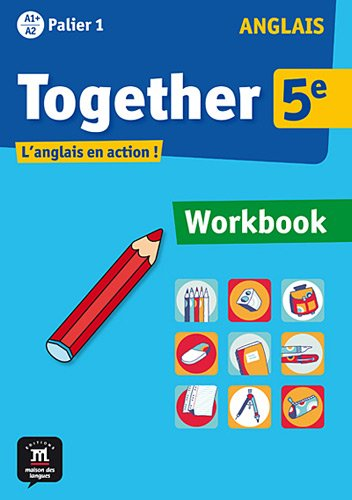 Anglais 5e Palier 1 A1+ A2 Together : Workbook