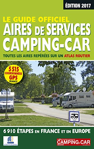 Le Guide officiel Aires de services camping-car 2017