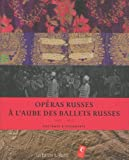 Couverture : Opéras russes à l'aube des ballets russes : Costumes & documents