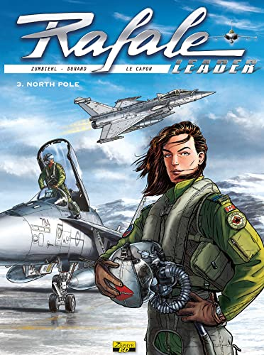 Rafale Leader, Tome 3 : North Pole