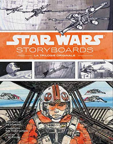 Star Wars Storyboards : Vol. 2 : La Trilogie originale par J. W. Rinzler, Joe Johnston, Nilo Rodis-Jamero, Collectif