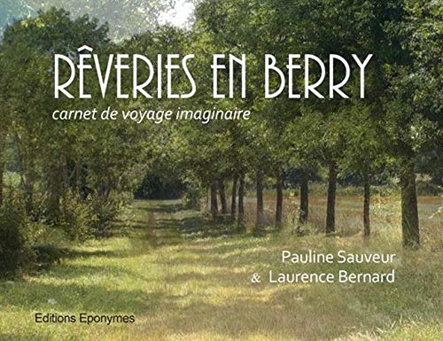 Reveries en Berry -Carnet de Voyage Imaginaire