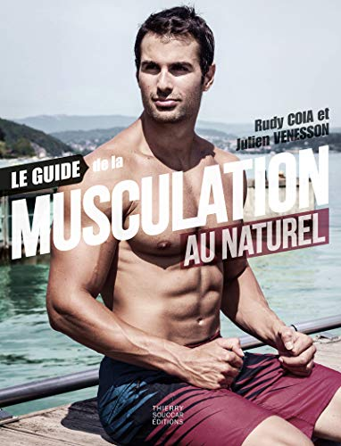 Le guide de la musculation au naturel par Julien Venesson, Rudy Coia
