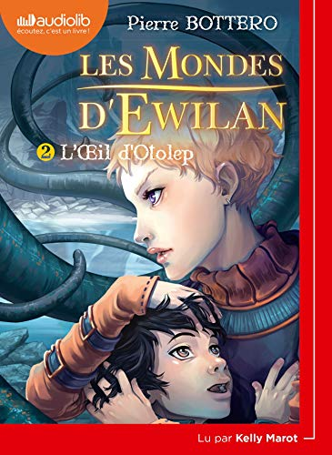 Les Mondes d'Ewilan 2 - L'OEil d'Otolep: LIVRE AUDIO 1CD MP3 par Pierre Bottero