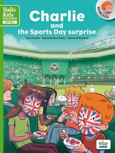 Charlie and the Sports Day surprise (Col. Hello Kids Readers)