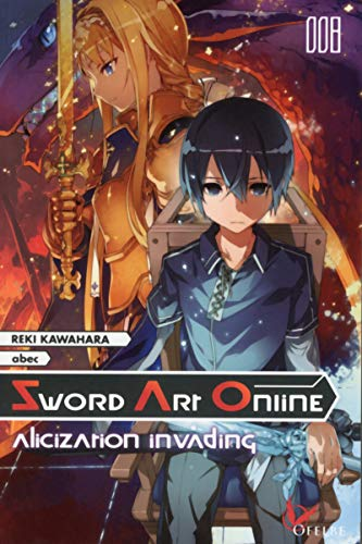 Sword Art Online - Project Alicization, Tome 8 : Alicization invading