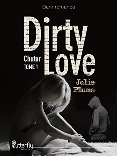 Dirty love, Tome : Chuter