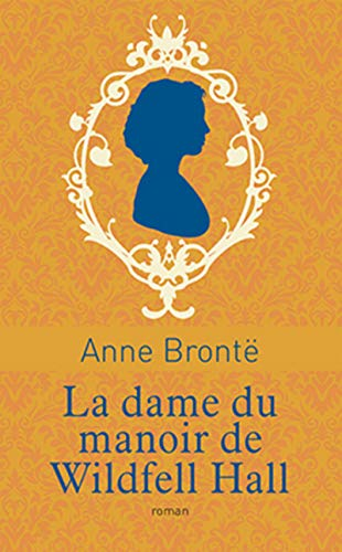 La Dame du manoir de Wildfell Hall (COLLECTOR) par Anne Brontë