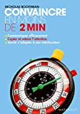 Convaincre en moins de deux minutes de Nicholas Boothman