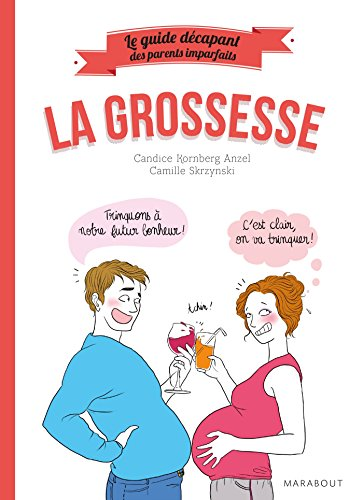 Le guide décapant des parents imparfaits - La Grossesse