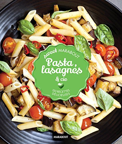150 RECETTES DELICIEUSES PASTA - SWEET MARABO
