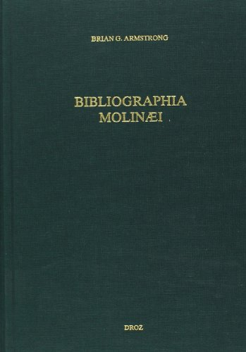 Bibliographia molinaei: An alphabetical, chronological, and descriptive bibliography of the works of Pierre Du Moulin (1568-1658)