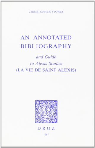 An Annotated Bibliography and Guide to Alexis Studies (la Vie de Saint Alexis)