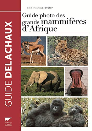 Guide photo des grands mammifères d'Afrique par Chris Stuart, Mathilde Stuart