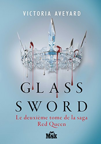 Glass sword: Red Queen - Tome 2