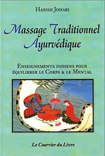 Massage traditionnel ayurvédique : Enseignements indiens pour équilibrer le corps et le mental par Harish Johari