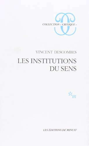 Les institutions du sens par Vincent Descombes
