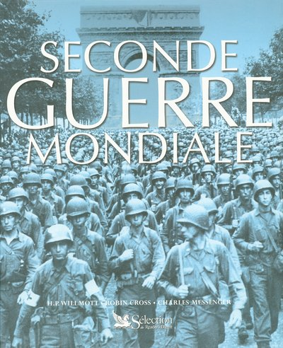 Seconde Guerre mondiale par Charles Messenger, H-P Willmott, Robin Cross