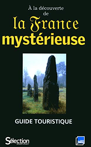 A LA DECOUVERTE DE LA FRANCE MYSTERIEUSE