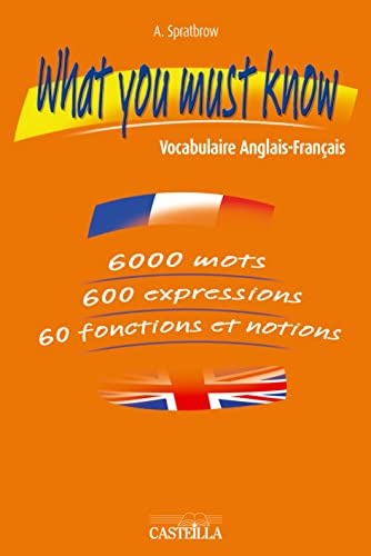 What you must know : Vocabulaire Anglais-Français par Annie Spratbrow