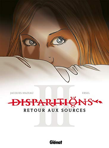 Disparitions, Tome 3 : Retour aux sources