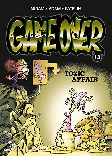 Game Over - Tome 13: Toxic Affair