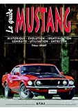 FORD Mustang Ce guide a �t� r�alis� avec la collaboration de la Revue Technique Automobile.