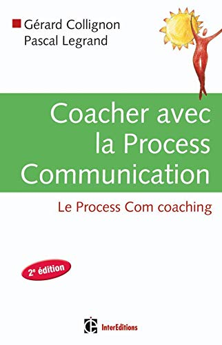 Coacher avec la Process Communication - 2e édition