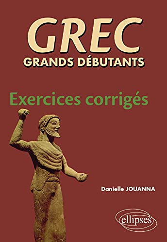 Grec grands débutants. Exercices corrigés
