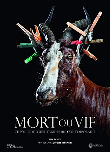 Mort ou Vif. Chronique d'une taxidermie contemporaine
