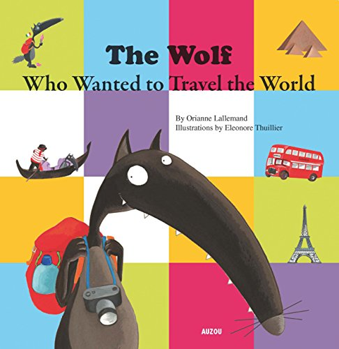 The wolf who wanted to travel the world par Orianne Lallemand