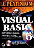 couverture du livre LE PLATINIUM VISUAL BASIC 6