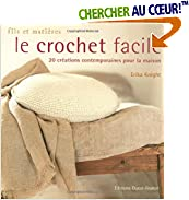 Le crochet facile : 20 cr�ations contemporaines pour la maison